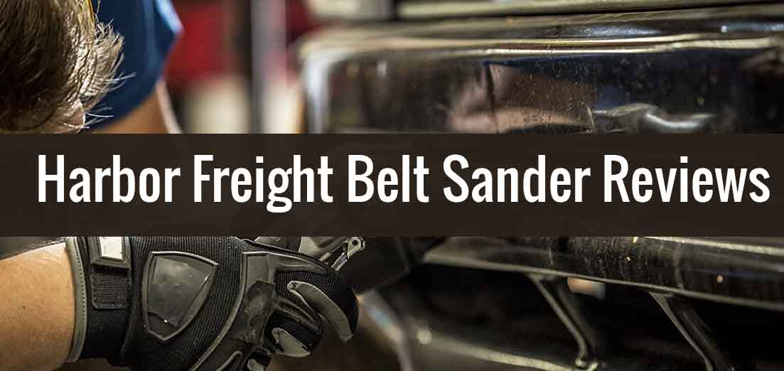 Harbor Freight Belt Sander Reviews