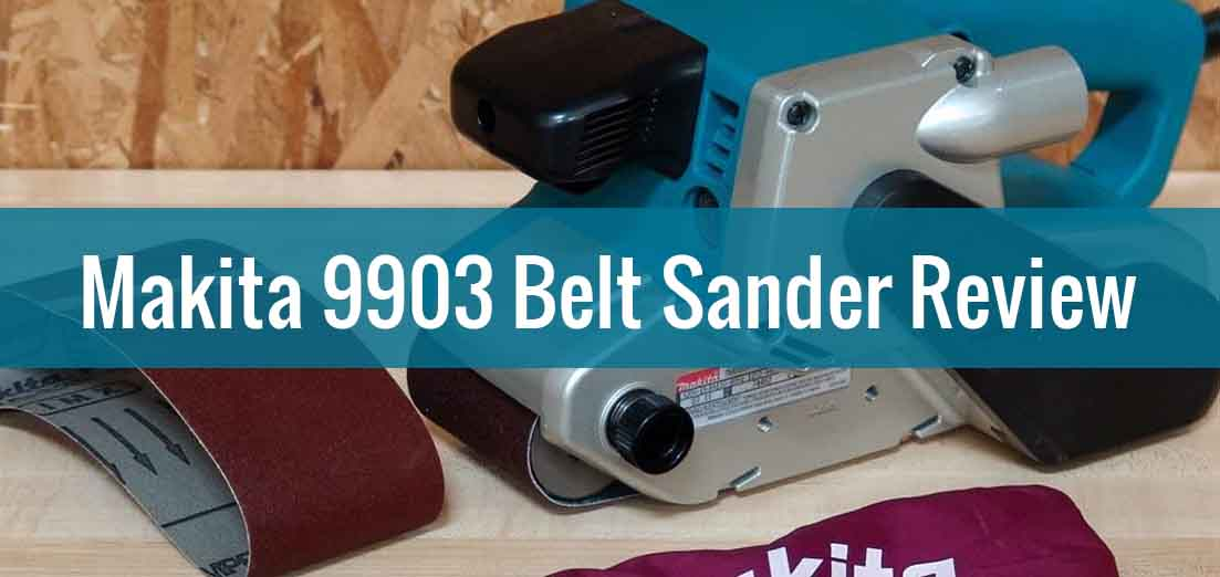 Makita 9903 Belt Sander Review