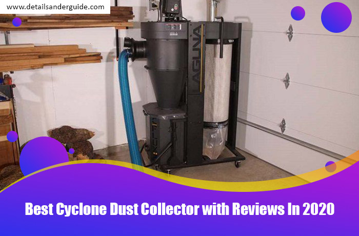 Best Cyclone Dust Collector with Reviews In 2020