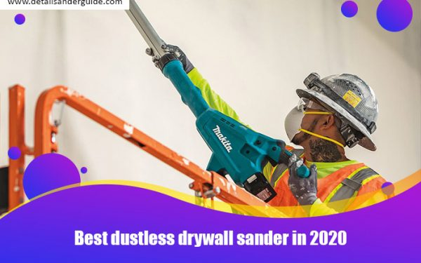 Best dustless drywall sander in 2020